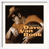 Dave Van Ronk - Two Sides of Dave Van Ronk Prints