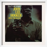 John Lee Hooker - That's My Story Posters
