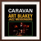 Art Blakey & The Jazz Messengers - Caravan Print