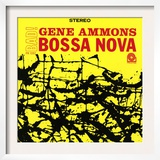 Gene Ammons - Bad! Bossa Nova Prints