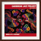 Caribbean Jazz Project - Birds of a Feather Print
