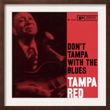 Tampa Red - Don't Tampa with the Blues Prints