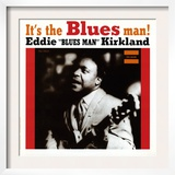 Eddie Kirkland - It's the Blues Man! Print
