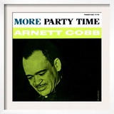 Arnett Cobb - More Party Time Prints
