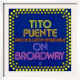 Tito Puente - On Broadway Posters