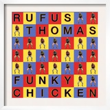Rufus Thomas - Funky Chicken Poster