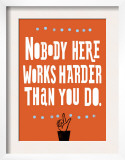 Nobody Works Harder Print