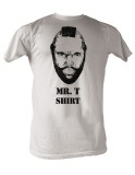 Mr. T - Mr. T Shirt T-Shirts