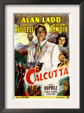 Calcutta, Alan Ladd, Gail Russell, William Bendix, June Duprez, 1947 Prints