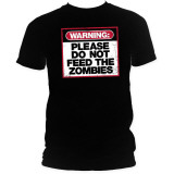 Please Do Not Feed The Zombies T-shirts