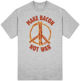 Make Bacon Not War Shirts
