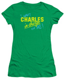 Juniors: Charles in Charge-In Charge Of Me T-shirts