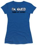 Juniors: I'm Naked T-shirts