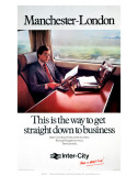 Manchester-London, This is the Way to Get Straight Down to Business, c.1979 Poster