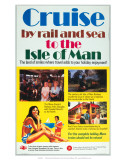 Cruise by Rail & Sea to the Isle of Man, BR (LMR), c.1977 Prints
