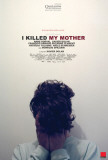 I Killed My Mother Posters