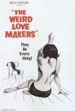 The Weird Love Makers Prints