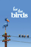 For The Birds Posters