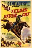 Texans Never Cry Posters