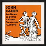 John Fahey - The Dance of Death and Other Plantation Favorites Posters