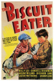 The Biscuit Eater Posters