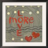 Love More Prints