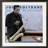 John Coltrane - John Coltrane and the Jazz Giants Print