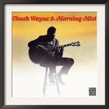 Chuck Wayne - Morning Mist Posters
