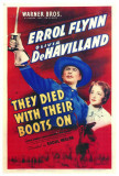 They Died with Their Boots On Posters