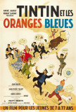 Tintin and the Blue Oranges - French Style Poster