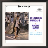 Charles Mingus - Right Now Prints