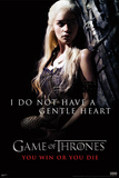 Game of Thrones - Daenerys Targaryen - Gentle Heart&#160;&#160;&#160;&#160; Posters