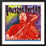 Houston Person - Legends of Acid Jazz - Truth! Prints