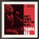Tampa Red - Don't Tampa with the Blues Poster