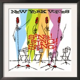 New York Voices - Sing! Sing! Sing! Prints