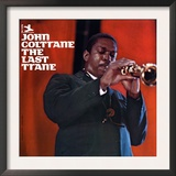 John Coltrane - The Last Trane Prints