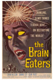 The Brain Eaters Posters