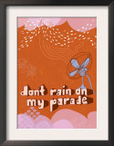 Don't Rain on My Parade Art