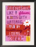 Friendship Blooms Like a Flower Prints