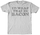 I'd Wrap That Bacon Camisetas