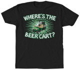 Where's The Beer Cart T-Shirts