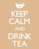 Keep Calm And Drink Tea Affiches
