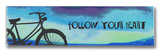 Follow Your Heart II Wood Sign