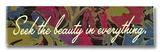 Seek the Beauty Wood Sign