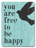 Free to be Happy Wood Sign