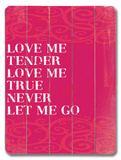 Love me Tender Wood Sign