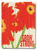 Grow Strong Wood Sign