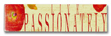 Live Passionately Wood Sign