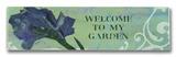 Welcome to my Garden II Wood Sign