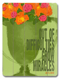Difficulties Grow Miracles Wood Sign